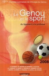 Le genou et le sport ; du ligament à la prothèse - Couverture - Format classique