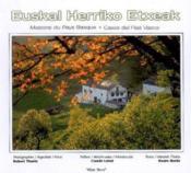 Euskal herriko etxeak ; maisons du pays basque - Couverture - Format classique