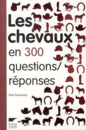 Les chevaux en 300 questions/réponses - Couverture - Format classique