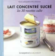 telecharger Lait concentre sucre – les 30 recettes culte livre PDF/ePUB en ligne gratuit