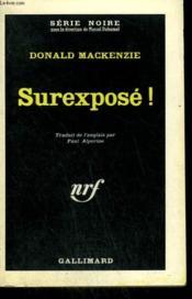 Surexpose ! Collection : Serie Noire N° 799 - Couverture - Format classique
