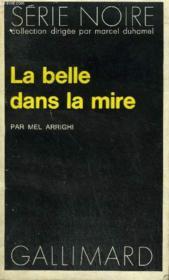 Collection : Serie Noire N° 1715 La Belle Dans La Mire - Couverture - Format classique