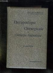 THERAPEUTIQUE CHIRURGICALE ET CHIRURGIE JOURNALIERE. 2em EDITION. - Couverture - Format classique