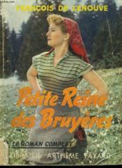 Petite-Reine De Bruyeres. Collection : Le Roman Complet. - Couverture - Format classique