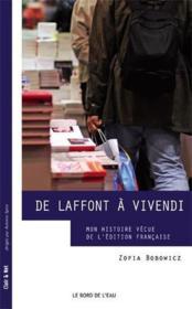 De Laffont à Vivendi ; mon histoire vécue de l'édition française - Couverture - Format classique