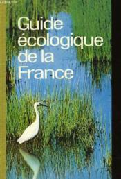 Guide Ecologiqu De La France - Couverture - Format classique
