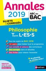 Annales ABC du bac ; sujets & corrigés T.12 ; philosophie ; terminale L ; terminale ES ; terminale S (édition 2019) - Couverture - Format classique