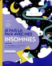 Je fais la paix avec mes insomnies ; avec 19 audios de méditation de pleine conscience - Couverture - Format classique