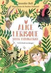 Alice Lerisque super exploratrice t.1 ; S.O.S forêt en danger - Couverture - Format classique