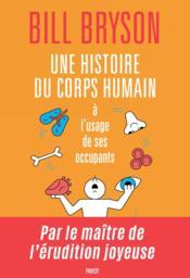 Une histoire du corps humain à l'usage de ses occupants - Couverture - Format classique