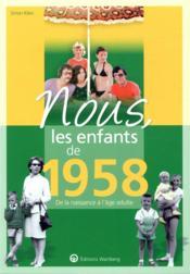 Nous, les enfants de ; 1958 ; de la naissance à l'âge adulte - Couverture - Format classique