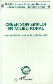 Créer son emploi en milieu rural ; les chemins de traverse de la pluriactivité - Intérieur - Format classique