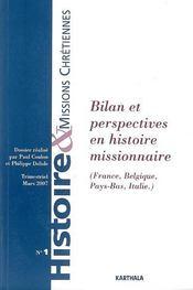 Histoire Et Missions Chretiennes N.1 ; Bilan Et Perspectives En Histoire Missionnaire (France, Belgique, Pays-Bas, Italie) - Intérieur - Format classique