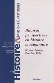 Histoire Et Missions Chretiennes N.1 ; Bilan Et Perspectives En Histoire Missionnaire (France, Belgique, Pays-Bas, Italie) - Couverture - Format classique