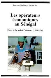 Les opérateurs économiques au Sénégal ; entre le formel et l'informel (1930-1996) - Couverture - Format classique