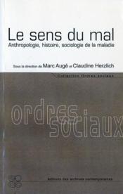 Le Sens Du Mal ; Anthropologie, Histoire, Sociologie De La Maladie - Couverture - Format classique