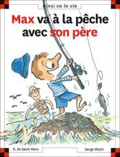 Max va à la pêche avec son père - Couverture - Format classique