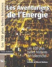 Les aventuriers de l'energie : les 100 plus belles histoires de l'electricite - Intérieur - Format classique