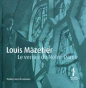 Louis Mazetier ; le verrier de Notre-Dame - Couverture - Format classique