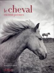 Le cheval en cent poèmes - Couverture - Format classique