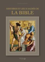 Histoires et lieux sacrés de la Bible - Couverture - Format classique