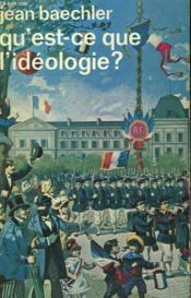 Qu'Est-Ce Que L'Ideologie ? Collection : Idees N° 345 - Couverture - Format classique