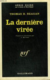 La Derniere Viree. Collection : Serie Noire N° 1410 - Couverture - Format classique
