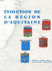 Regards Sur La France N° 42 - Evolution De La Region D'Aquitaine - Perigueux - Bordeaux - Agen - Mont De Marsan - Pau - Couverture - Format classique