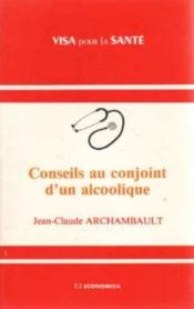 Conseils au conjoint d'un alcoolique - Couverture - Format classique