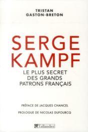Serge Kampf ; le plus secret des grands patrons français - Couverture - Format classique