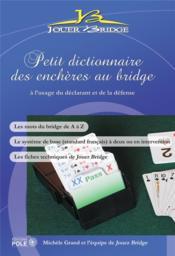 Petit dictionnaire des enchères au bridge à l'usage du déclarant et de la défense - Couverture - Format classique