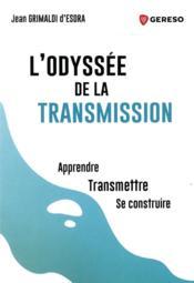 L'odyssée de la transmission ; apprendre, transmettre, se construire - Couverture - Format classique