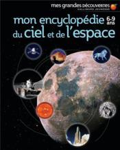Mon encyclopédie 6-9 ans du ciel et de l'espace - Couverture - Format classique
