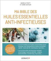 Ma bible des huiles essentielles anti-infectieuses - Couverture - Format classique