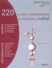 220 modeles d'ornements de toiture en metal - Couverture - Format classique