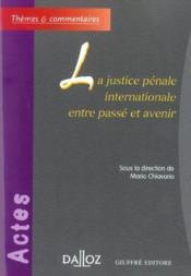 La justice penale internationale entre passe et avenir - Couverture - Format classique