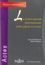 La justice penale internationale entre passe et avenir - Intérieur - Format classique