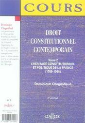 Droit constitutionnel contemporain t.2 ; l'héritage constitutionnel et politique de la France (1789-1959) (5e éddition) - 4ème de couverture - Format classique