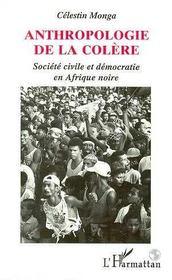 Anthropologie De La Colere ; Societe Civile Et Democratie En Afrique Noire - Intérieur - Format classique