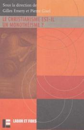 Le christianisme est-il un monothéisme ? - Couverture - Format classique