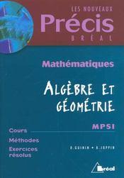 Precis d'algebre geometrie mpsi - Intérieur - Format classique
