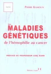 Les maladies genetiques de l'hemophilie au cancer - Couverture - Format classique