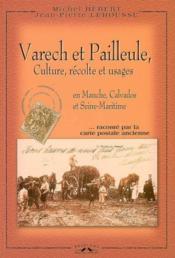 Varech et pailleule ; culture, récolte et usages en normandie - Couverture - Format classique