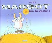 Margot T.1 ; Ha La Vache ! - Intérieur - Format classique
