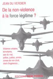 De la non-violence à la force légitime ? - Couverture - Format classique