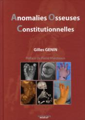 Anomalies osseuses constiutionnelles - Couverture - Format classique