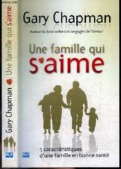 Une famille qui s'aime ; 5 caractéristiques d'une famille en bonne santé - Couverture - Format classique