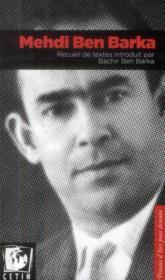 Mehdi Ben Barka. Recueil De Textes Introduit Par Bachir Ben Barka - Couverture - Format classique