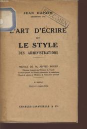 L'Art D'Ecriture Et Le Style Des Administrations. - Couverture - Format classique