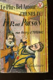 Le Plus Bel Amour D'Henri Iv - Ii - Fer Ou Poison? - Couverture - Format classique